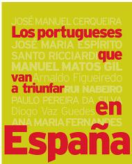 LOS PORTUGUESES QUE VAN A TRIUNFAR EN ESPAÑA
