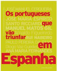 OS PORTUGUESES QUE VÃO TRIUNFAR EM ESPANHA